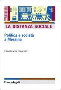Libro La distanza sociale. Politica e società a Messina Emanuela Pascuzzi