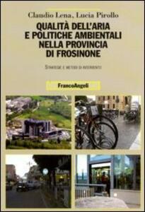 Qualità dell'aria e politiche ambientali nella provincia di Frosinone. Strategie e metodi di intervento