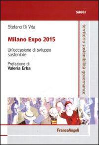 Milano Expo 2015. Un'occasione di sviluppo sostenibile