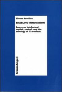 Enabling innovation. Essays on intellectual capital, control and the ontology of IT artefacts