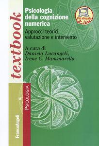 Libro Psicologia della cognizione numerica. Approcci teorici, valutazione, intervento