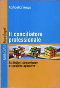 Il conciliatore professionale. Attitudini, competenze e tecniche operative
