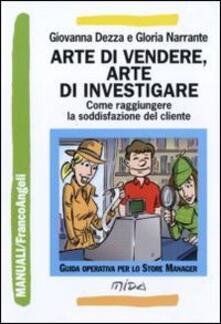 Arte di vendere, arte di investigare. Come raggiungere la soddisfazione del cliente.pdf