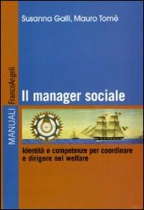 Il manager sociale. Identità e competenze per coordinare e dirigere nel welfare