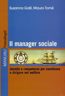 Il manager sociale. Identità e competenze per coordinare e dirigere nel welfare.pdf