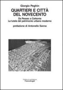 Quartieri e città del Novecento. Da Pessac a Carbonia. La tutela del patrimonio urbano moderno