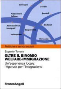 Oltre il binomio welfare-immigrazione. Un'esperienza locale: l'Agenzia per l'integrazione