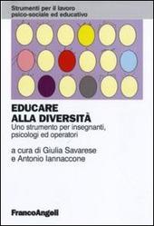 Educare alla diversita. Uno strumento per insegnanti, psicologi ed operatori