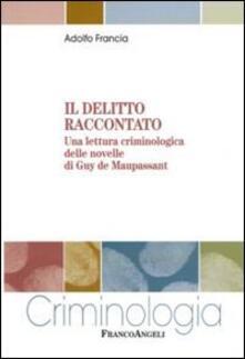 Voluntariadobaleares2014.es Il delitto raccontato. Una lettura criminologica delle novelle di Guy de Maupassant Image