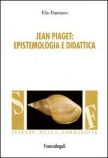 Jean Piaget. Epistemologia e didattica.pdf