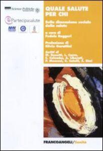 Foto Cover di Quale salute per chi. Sulla dimensione sociale della salute, Libro di  edito da Franco Angeli