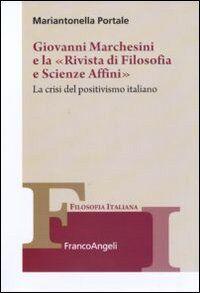 Giovanni Marchesini e la «Rivista di filosofia e scienze affini». La crisi del positivismo italiano