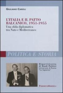L' Italia e il patto balcanico, 1951-1955. Una sfida diplomatica tra Nato e Mediterraneo
