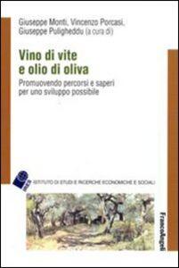 Libro Vino di vite e olio di oliva. Promuovendo percorsi e saperi per uno sviluppo sostenibile