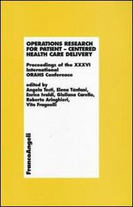 Operations research for patient. Centered health care delivery. Proceedings of the XXXVI International ORAHS Conference