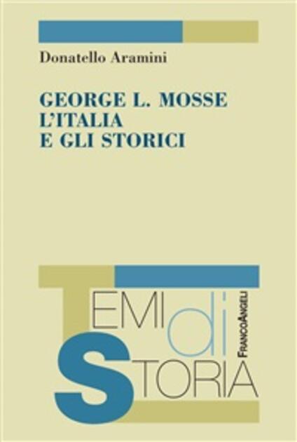 George L. Mosse, L'Italia e gli storici - Donatello Aramini - ebook