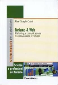 Turismo e web. Marketing e comunicazione tra mondo reale e virtuale