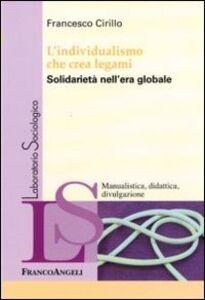 L' individualismo che crea legami. Solidarietà nell'era globale