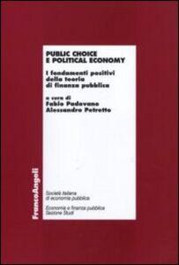 Foto Cover di Public choice e political economy. I fondamenti positivi della teoria di finanza pubblica, Libro di  edito da Franco Angeli