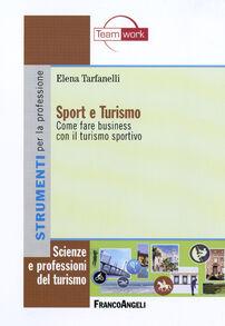 Sport e turismo. Come fare business con il turismo sportivo