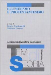 Foto Cover di Illuminismo e protestantesimo, Libro di  edito da Franco Angeli