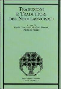 Libro Traduzioni e traduttori del neoclassicismo