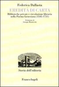 Eredità di carta. Biblioteche private e circolazione libraria nella Parma farnesiana (1545-1731)