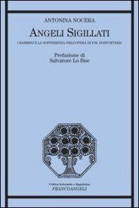 Angeli sigillati. I bambini e la sofferenza nell'opera di F. M. Dostoevskij