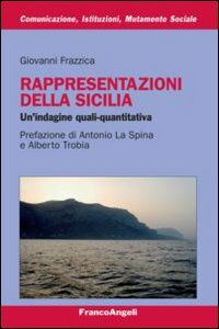 Libro Rappresentazioni della Sicilia. Un'indagine quali-quantitativa Giovanni Frazzica