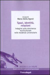 Libro Spazi, identità, relazioni. Indagine sulla convivenza multiculturale nelle residenze universitarie