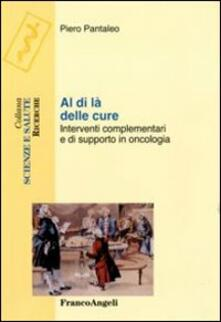 Al di là delle cure. Interventi complementari e di supporto in oncologia.pdf