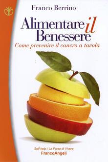 Filippodegasperi.it Alimentare il benessere. Come prevenire il cancro a tavola Image