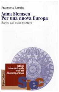 Anna Siemsen. Per una nuova Europa. Scritti dall'esilio svizzero