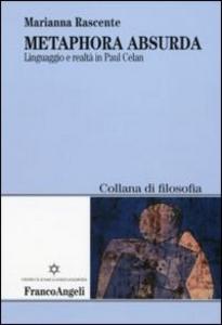 Libro Metaphora absurda. Linguaggio e realtà in Paul Celan Marianna Rascente