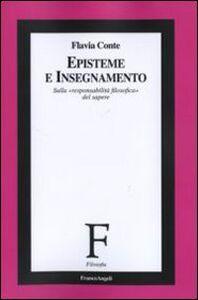Foto Cover di Episteme e insegnamento. Sulla «responsabilità filosofica» del sapere, Libro di Flavia Conte, edito da Franco Angeli