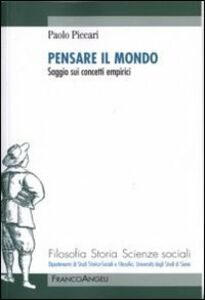 Foto Cover di Pensare il mondo. Saggio sui concetti empirici, Libro di Paolo Piccari, edito da Franco Angeli