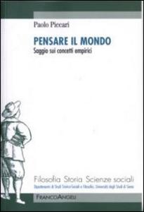 Libro Pensare il mondo. Saggio sui concetti empirici Paolo Piccari