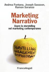 Marketing narrativo. Usare lo storytelling nel marketing contemporaneo