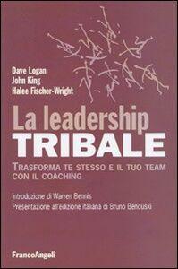 Foto Cover di La leadership tribale. Trasforma te stesso e il tuo team con il coaching, Libro di AA.VV edito da Franco Angeli
