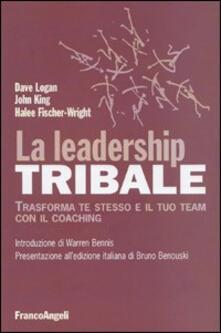 La leadership tribale. Trasforma te stesso e il tuo team con il coaching.pdf
