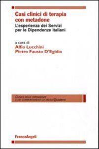 Libro Casi clinici di terapia con metadone. L'esperienza dei Servizi per le Dipendenze italiani