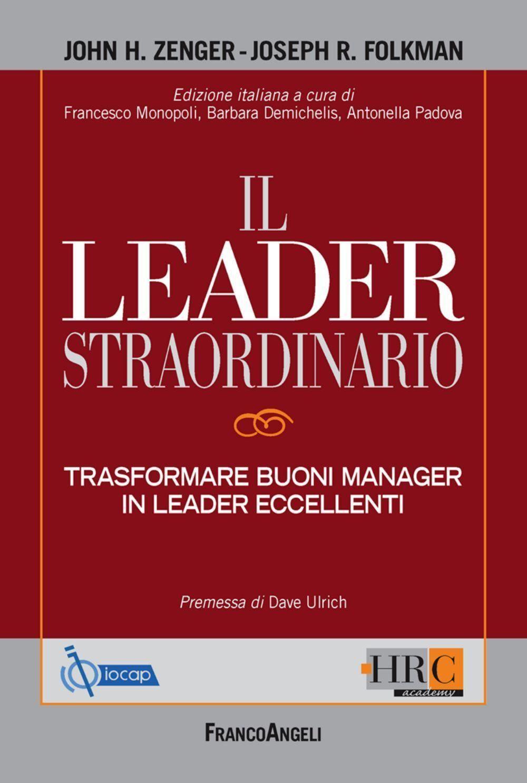 Il leader straordinario. Trasformare buoni manager in leader eccellenti