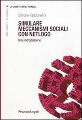 Simulare meccanismi sociali con Netlogo. Una introduzione