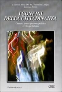 Libro I confini della cittadinanza. Genere, partecipazione politica e vita quotidiana