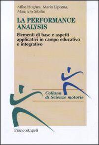 Performance analysis. Elementi di base e aspetti applicativi in campo educativo e integrativo