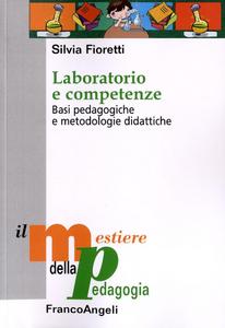 Libro Laboratorio e competenze. Basi pedagogiche e metodologie didattiche Silvia Fioretti