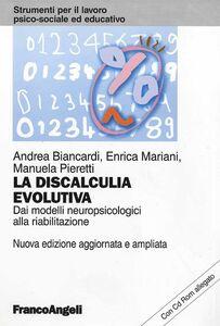 Foto Cover di La discalculia evolutiva. Dai modelli neuropsicologici alla riabilitazione. Con CD-ROM, Libro di AA.VV edito da Franco Angeli