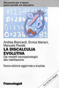 Libro La discalculia evolutiva. Dai modelli neuropsicologici alla riabilitazione. Con CD-ROM Andrea Biancardi , Enrica Mariani , Manuela Pieretti