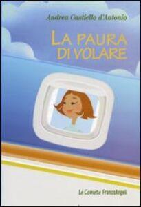Libro La paura di volare Andrea Castiello D'Antonio