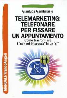Antondemarirreguera.es Telemarketing: telefonare per fissare un appuntamento. Come trasformare i «non mi interessa» in un «sì» Image
